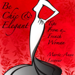 Interview with Marie-Anne Lecoeur Author of 'How To Be Chic & Elegant!'